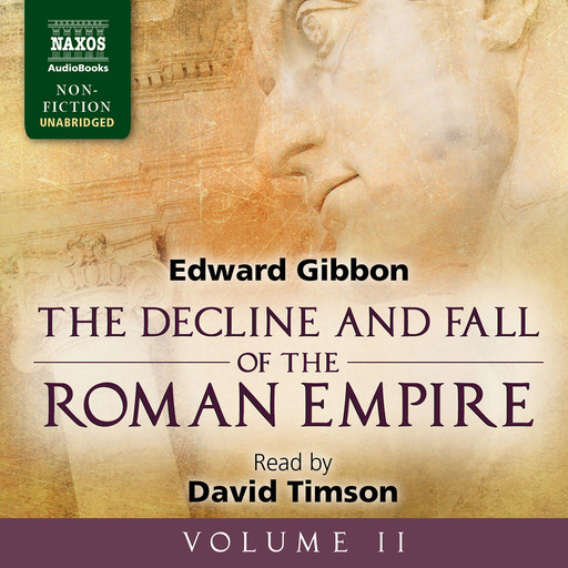 Decline and Fall of the Roman Empire, Volume II, The (unabridged), Edward Gibbon