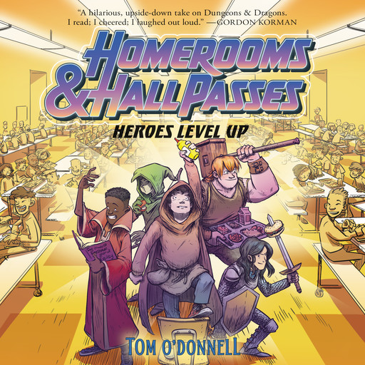 Homerooms and Hall Passes: Heroes Level Up, Tom O'Donnell