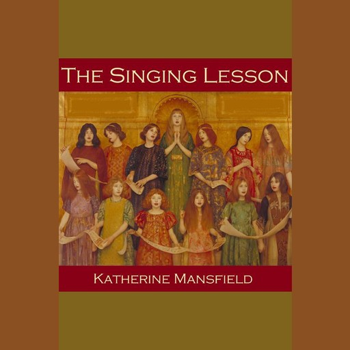 The Singing Lesson, Katherine Mansfield
