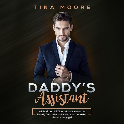 Daddy's Assistant, Tina Moore