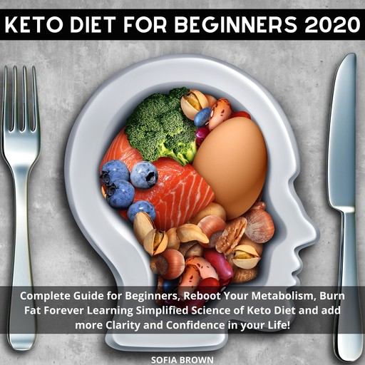 Keto Diet for Beginners 2020, Sofia Brown