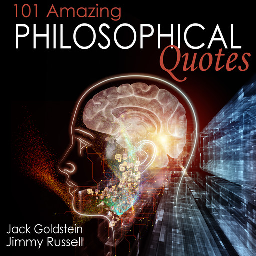 101 Amazing Philosophical Quotes, Jack Goldstein, Jimmy Russell