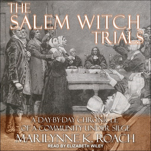 The Salem Witch Trials, Marilynne K. Roach