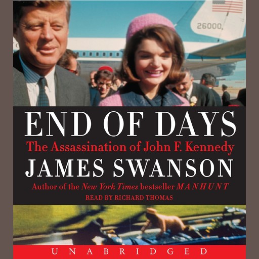 End of Days, James L.Swanson