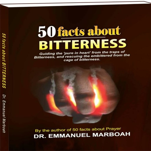 50 Facts About Bitterness, Emmanuel Marboah
