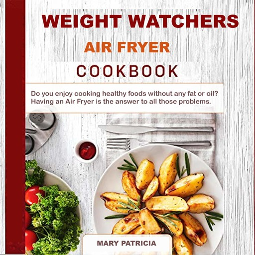 Weight Watchers Air Fryer Cookbook, Mary Patricia