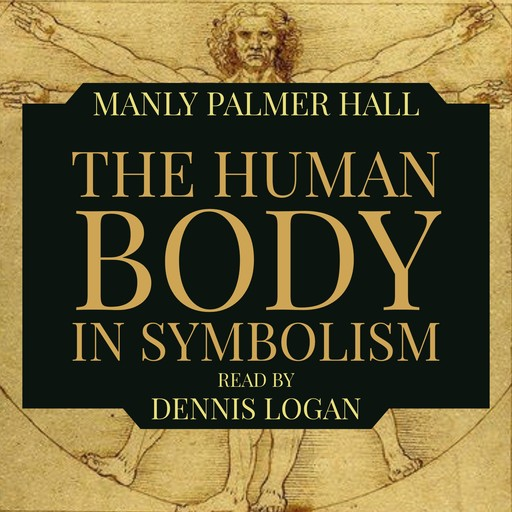 The Human Body In Symbolism, Manly Palmer Hall
