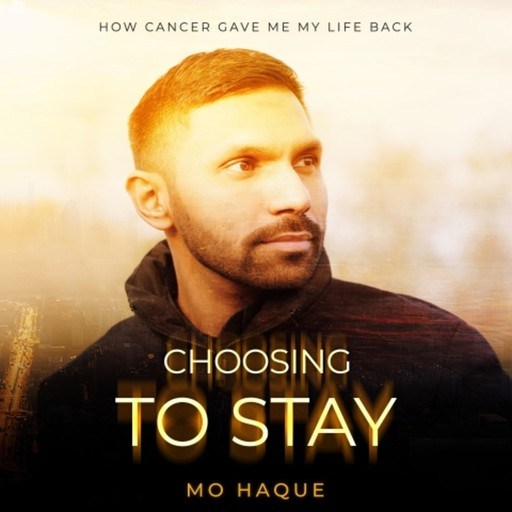 Choosing To Stay, Mo Haque