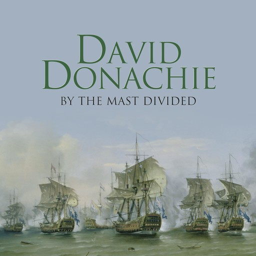 By the Mast Divided, David Donachie