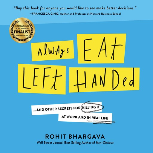 Always Eat Left Handed, Rohit Bhargava