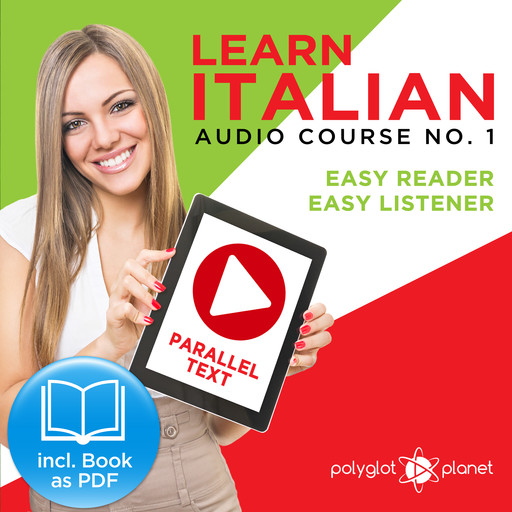 Learn Italian - Easy Reader - Easy Listener Parallel Text Audio-Course No. 1 - The Italian Easy Reader - Easy Audio Learning Course, Polyglot Planet