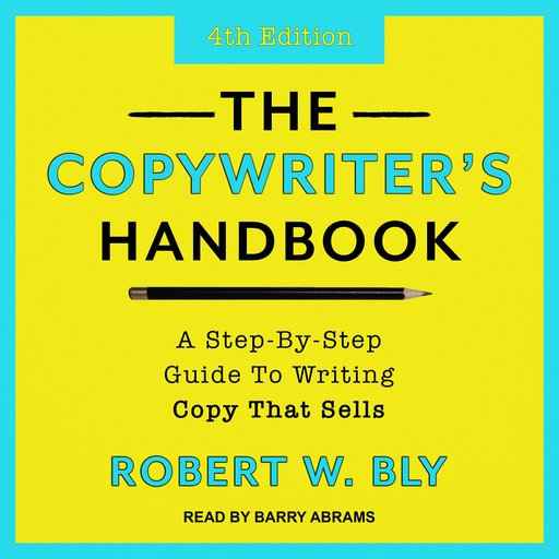 The Copywriter's Handbook, Robert Bly