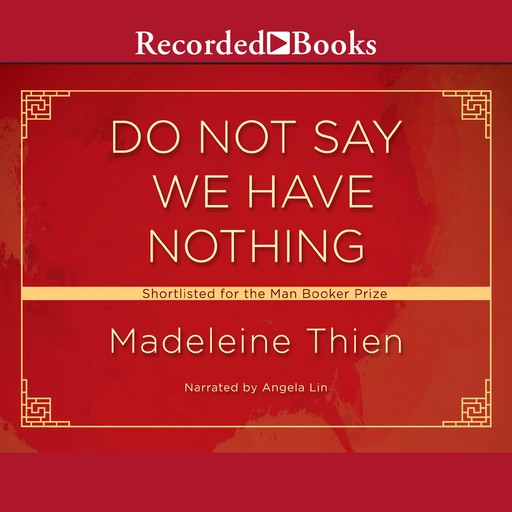 Do Not Say We Have Nothing, Madeleine Thien