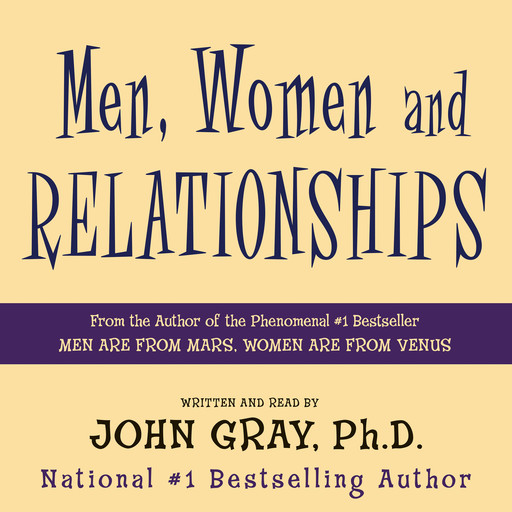 Men, Women and Relationships, John Gray