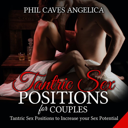 Tantric Sex Positions for Couples, Phil Caves Angelica