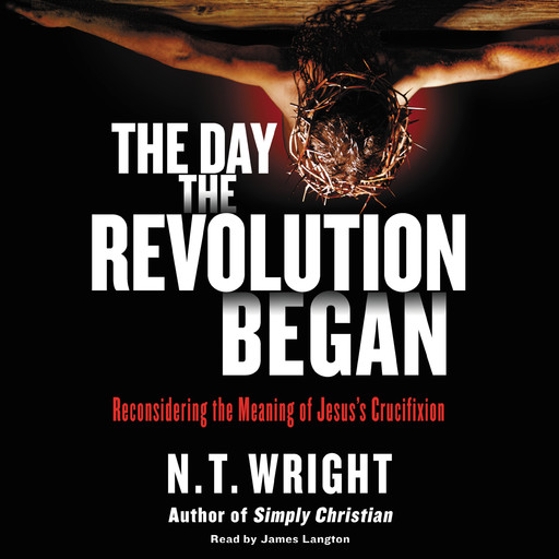 The Day the Revolution Began, N.T.Wright