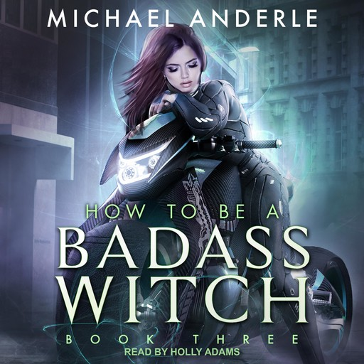 How To Be a Badass Witch III, Michael Anderle