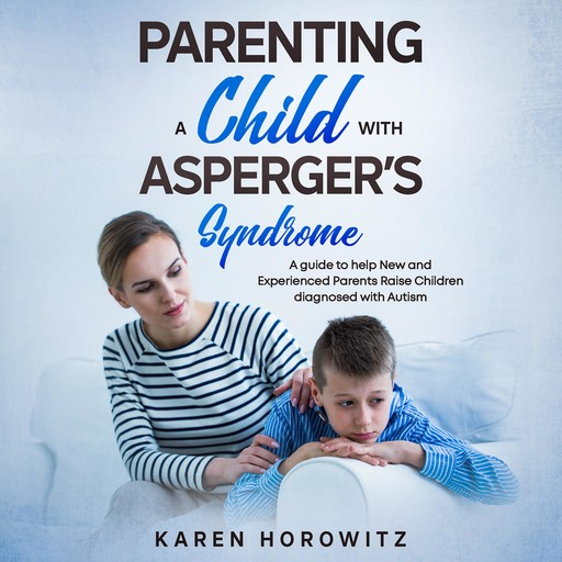 Parenting a Child with Asperger's Syndrome, Karen Horowitz