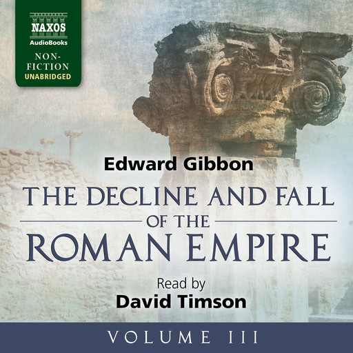 Decline and Fall of the Roman Empire, Volume III, The (unabridged), Edward Gibbon