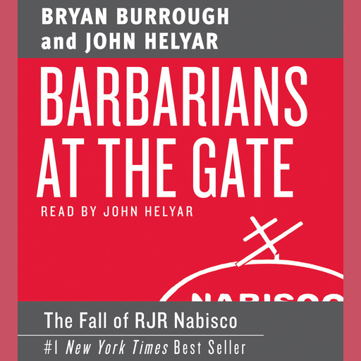 Barbarians at the Gate, Bryan Burrough, John Helyar