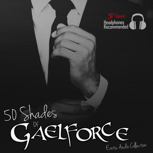 50 Shades of Gaelforce, Gaelforce