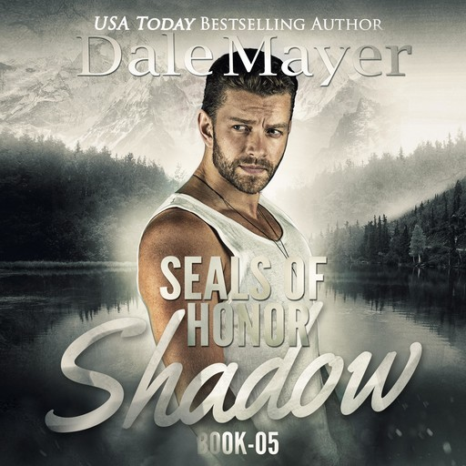 SEALs of Honor: Shadow, Dale Mayer