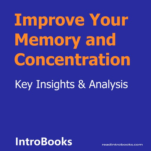 Improve Your Memory and Concentration, Introbooks Team