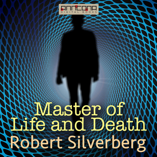 The Master of Life and Death, Robert Silverberg