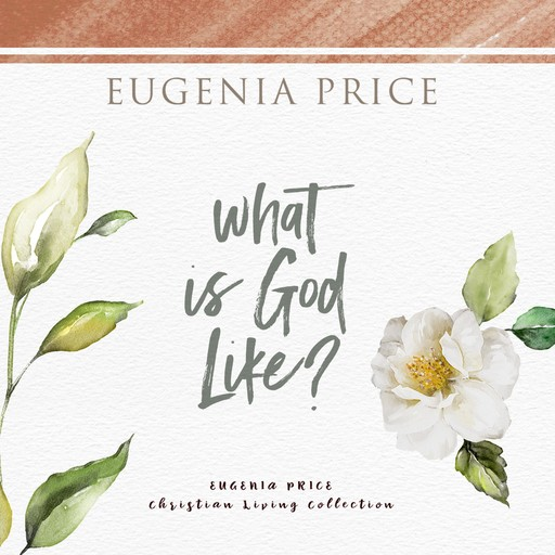 What Is God Like?, Eugenia Price
