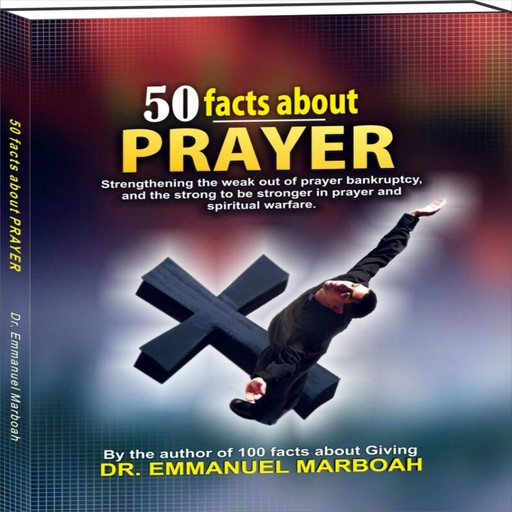50 Facts About Prayer, Emmanuel Marboah