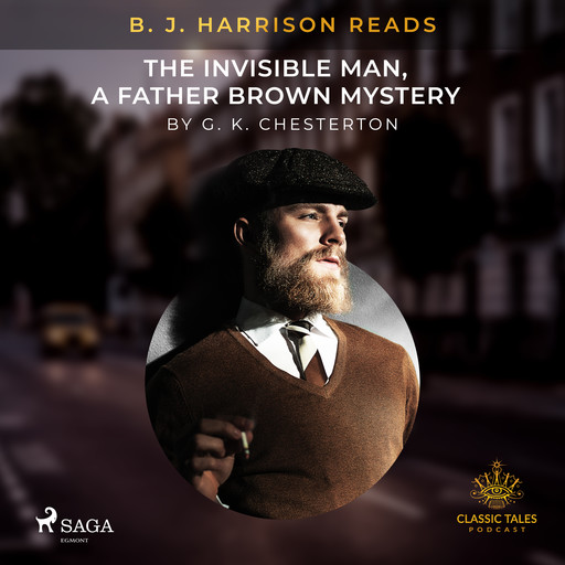 B. J. Harrison Reads The Invisible Man, a Father Brown Mystery, G.K.Chesterton