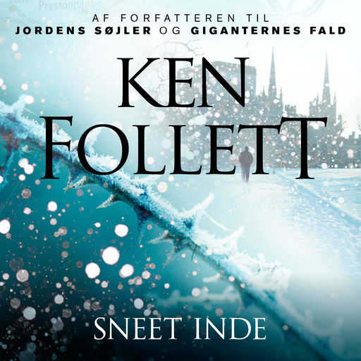 Sneet inde, Ken Follett