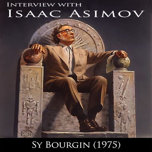 Interview With Isaac Asimov, Sy Bourgin