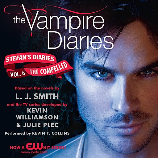 The Vampire Diaries: Stefan's Diaries #6: The Compelled, L.J. Smith, Julie Plec, Kevin Williamson