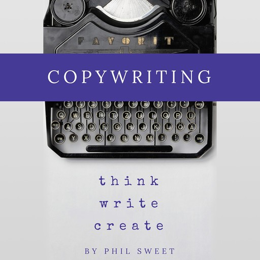 Copywriting, Phil Sweet