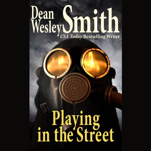 Playing in the Street, Dean Wesley Smith