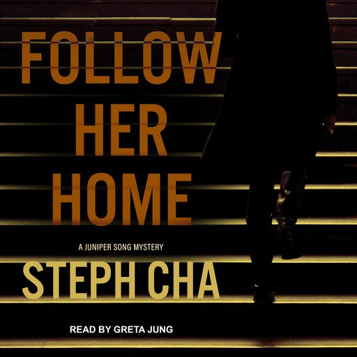 Follow Her Home, Steph Cha