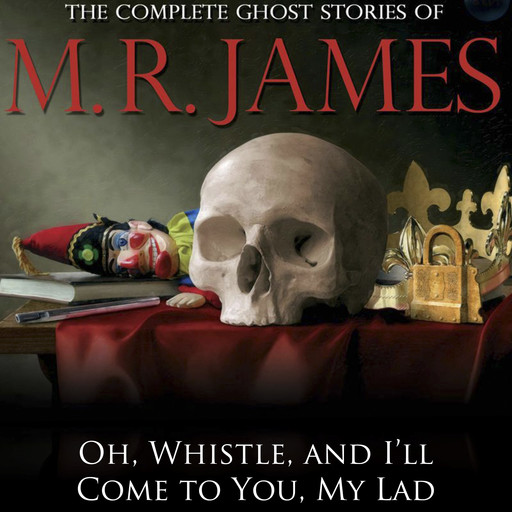 Oh, Whistle, and I'll Come to You, My Lad, M.R.James