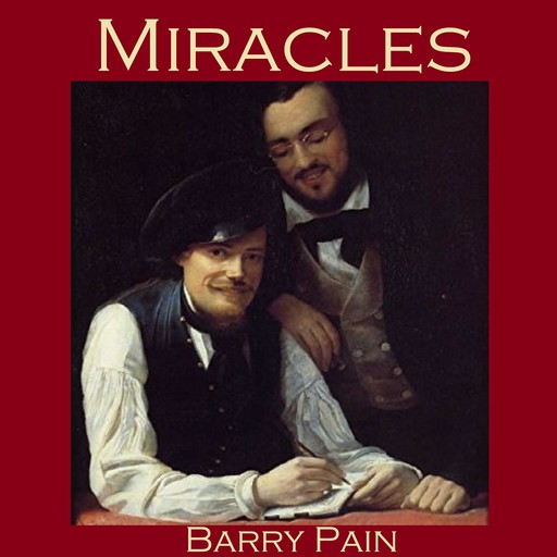 Miracles, Barry Pain