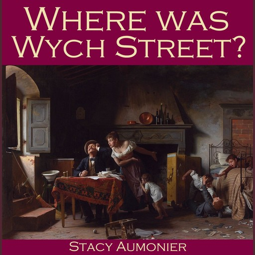 Where Was Wych Street?, Stacy Aumonier