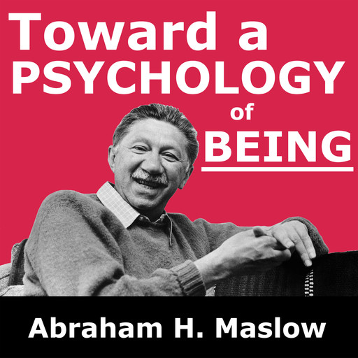 Toward a Psychology of Being, Abraham Maslow