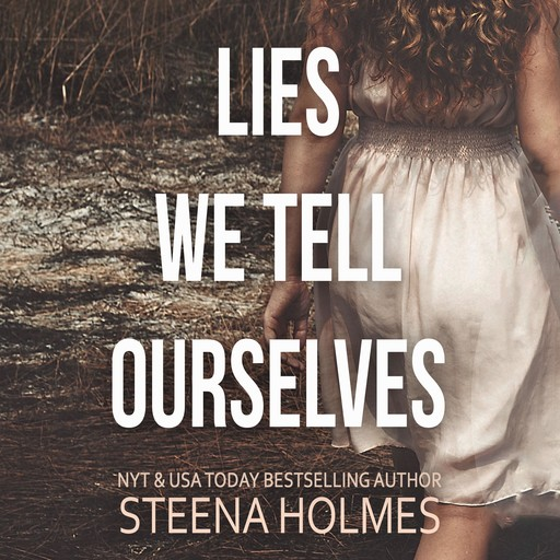 Lies We Tell Ourselves, Steena Holmes
