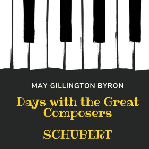 Days with the Great Composers: Schubert Special Edition), May Byron