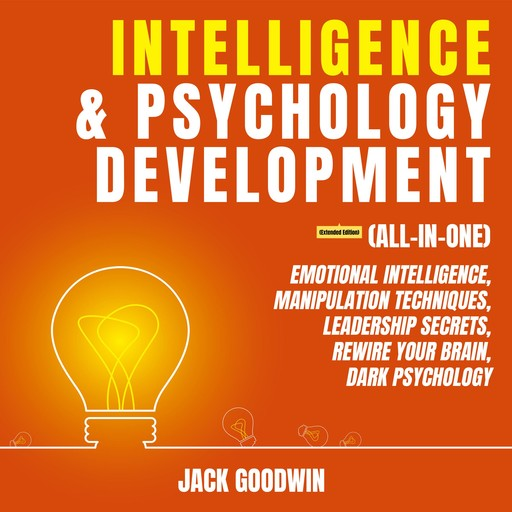 Intelligence & Psychology Development (All-in-One) (Extended Edition), Jack Goodwin