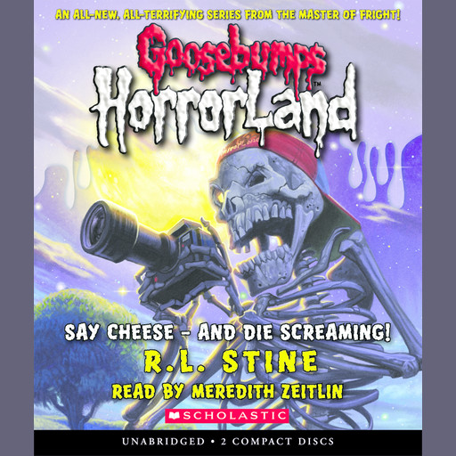 Goosebumps HorrorLand #8: Say Cheese — And Die Screaming!, R.L.Stine