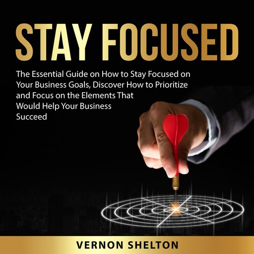 Stay Focused, Vernon Shelton