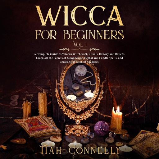 Wicca for Beginners Vol.1, Tiah Connelly