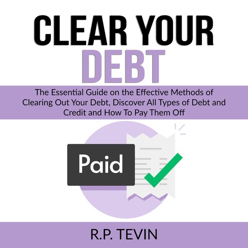 Clear Your Debt, R.P. Tevin