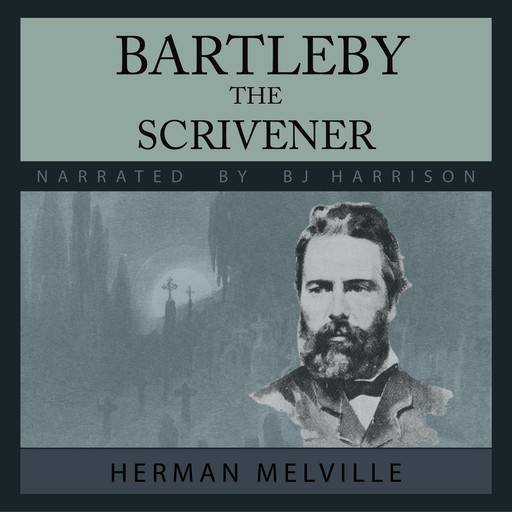 Bartleby, the Scrivener, Herman Melville