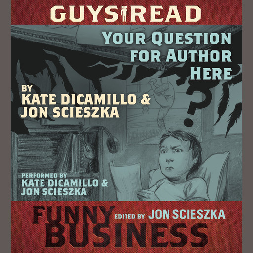 Guys Read: Your Question For Author Here, Jon Scieszka